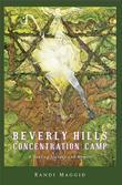 Beverly Hills Concentration Camp: A Healing Journey and Memoir