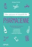 Mes astuces et conseils de pharmacienne