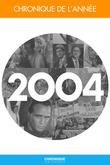 Chronique de l'année 2004