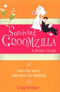 Surviving Groomzilla