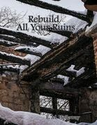 Rebuild All Your Ruins