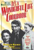 Zuzu Bailey's It's A Wonderful Life Cookbook