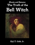 Ghosts and Demons: The Truth of the Bell Witch