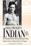 Hollywood's Indian: The Portrayal of the Native American in Film