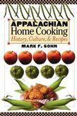 Appalachian Home Cooking: History, Culture, and Recipes