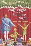 Magic Tree House #25: Stage Fright on a Summer Night