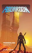 ASGAROON - Die Abenteuer des Dominic Porter: Feindesland (Heftroman Nr. 3)
