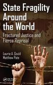 State Fragility Around the World: Fractured Justice and Fierce Reprisal