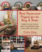 Home Improvement Projects for the Busy & Broke