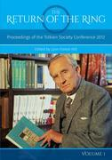 The Return Of The Ring Volume I: Proceedings of the Tolkien Society Conference 2012