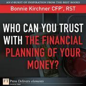 Who Can You Trust with the Financial Planning of Your Money?