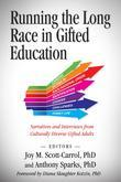 Running The Long Race In Gifted Education:: Narratives and Interviews from Culturally Diverse Gifted Adults