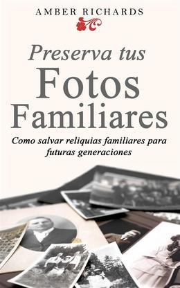 Preserva Tus Fotos Familiares: Como Salvar Reliquias Familiares Para Futuras Generaciones