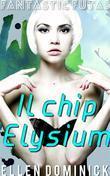 Il Chip Elysium - Fantastic Futas