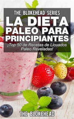 La Dieta Paleo Para Principiantes ¡top 50 De Recetas De Licuados Paleo Reveladas!