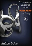 Cincuenta Sombras De Las Máscaras De Grey - 2