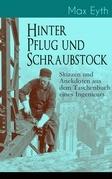 Hinter Pflug und Schraubstock - Skizzen und Anekdoten aus dem Taschenbuch eines Ingenieurs (Vollständige Ausgabe)