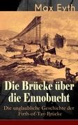 Die Brücke über die Ennobucht: Die unglaubliche Geschichte der Firth-of-Tay-Brücke (Vollständige Ausgabe)