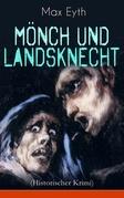 Mönch und Landsknecht (Historischer Krimi) - Vollständige Ausgabe