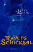 Ravens Schicksal