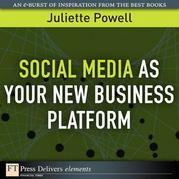 Social Media as Your New Business Platform