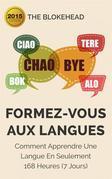 Formez-Vous Aux Langues : Comment Apprendre Une Langue En Seulement 168 Heures (7 Jours)