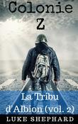 Colonie Z : La Tribu D'albion (Vol. 2)