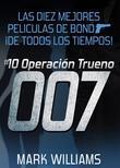 Las Diez Mejores Películas De Bond… ¡de Todos Los Tiempos! #10 Operación Trueno