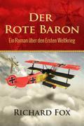 Der Rote Baron - Ein Roman Über Den Ersten Weltkrieg
