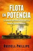Flota En Potencia. La Armada Austrohúngara Ante La Primera Guerra Mundial