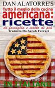 Tutto Il Meglio Della Cucina Americana: Ricette Di Famiglia E Molto Di Più