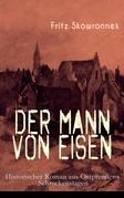 Der Mann von Eisen (Historischer Roman aus Ostpreußens Schreckenstagen) - Vollständige Ausgabe