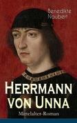 Herrmann von Unna (Mittelalter-Roman) - Vollständige Ausgabe