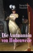 Die Amtmannin von Hohenweile (Vollständige Ausgabe)