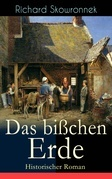 Das bißchen Erde (Historischer Roman) - Vollständige Ausgabe
