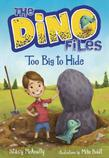 The Dino Files #2: Too Big to Hide