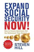 Expand Social Security Now!: How to Ensure Americans Get the Retirement They Deserve