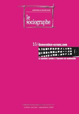 le Sociographe n°15 : Génération-ecrans.com La question sociale à l'épreuve du multimédia