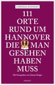 111 Orte in Hannover die man gesehen haben muss