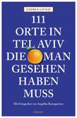 111 Orte in Tel Aviv, die man gesehen haben muss