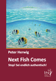 Next Fish Comes