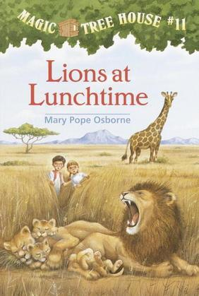Magic Tree House #11: Lions at Lunchtime