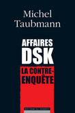 Affaires DSK, la contre-enqute                   