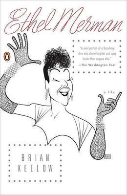 Ethel Merman: A Life
