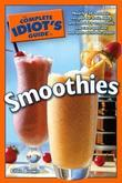 The Complete Idiot's Guide to Smoothies