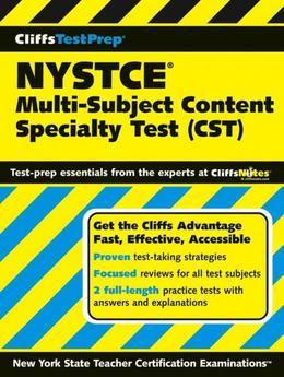 CliffsTestPrep NYSTCE Multi-Subject Content Specialty Test (CST): Multi-Subject Content Specialty Test (CST)