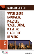 Guidelines for Vapor Cloud Explosion, Pressure Vessel Burst, Bleve and Flash Fire Hazards