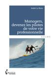 Managers, devenez les pilotes de votre vie professionnelle