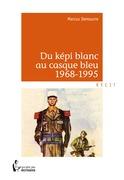 Du képi blanc au casque bleu 1968-1995