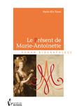 Le Présent de Marie-Antoinette